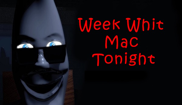 Week Whit Mac Tonight