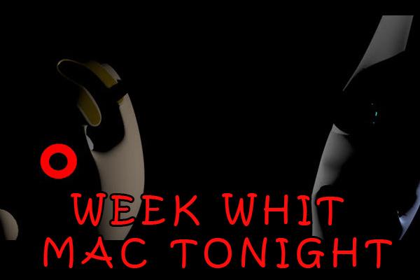 Week Whit Mac Tonight