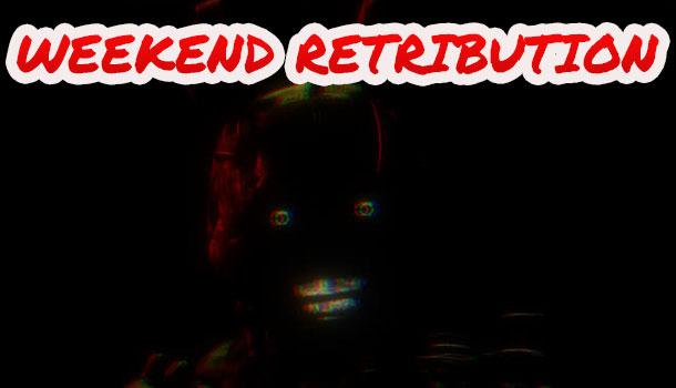 WEEKEND_ Retribution (FNaF Fan-Game)